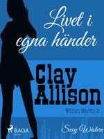 Livet i egna händer - Clay Allison, William Marvin Jr