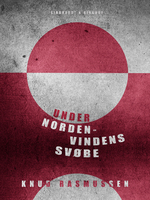 Under Nordenvindens Svøbe - Knud Rasmussen