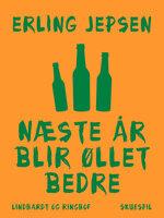 Næste år blir øllet bedre - Erling Jepsen