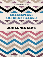 Shakespeare og Kierkegaard - Johannes Sløk