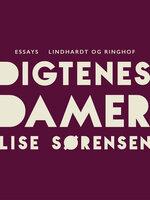 Digtenes damer: Essays - Lise Sørensen