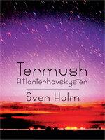 Termush. Atlanterhavskysten - Sven Holm
