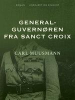 Generalguvernøren fra Sanct Croix - Carl Muusmann