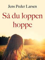 Så du loppen hoppe - Jens Peder Larsen