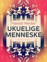 Ukuelige menneske - Harald Herdal