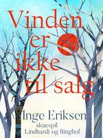 Vinden er ikke til salg - Inge Eriksen