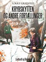 Krybskytten og andre fortællinger - Torry Gredsted