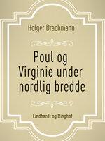 Poul og Virginie under nordlig bredde - Holger Drachmann
