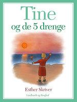 Tine og de 5 drenge - Esther Skriver