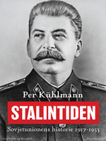 Stalintiden: Sovjetunionens historie 1917-1953 - Per Kühlmann