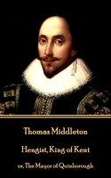 Hengist, King of Kent - Thomas Middleton