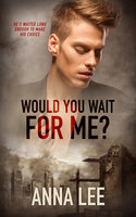 Would You Wait For Me? - Anna Lee