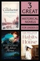 3 Great Historical Novels - Fay Weldon,Sarah Quigley,Kylie Fitzpatrick