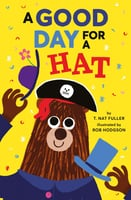 A Good Day for a Hat - T. Nat Fuller
