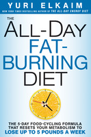 The All-Day Fat-Burning Diet - Yuri Elkaim