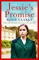Jessie's Promise - Rosie Clarke