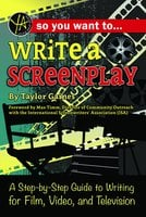 So You Want to Write a Screenplay - Taylor Gaines