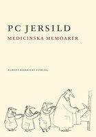 Medicinska memoarer - P.C. Jersild