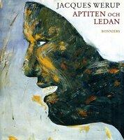 Aptiten och ledan : Artiklar och essäer - Jacques Werup