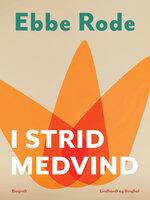 I strid medvind - Ebbe Rode