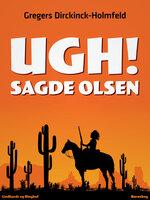 Ugh! Sagde Olsen - Gregers Dirckinck Holmfeld