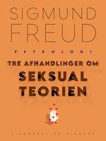 Tre afhandlinger om seksualteorien - Sigmund Freud