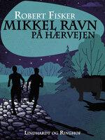 Mikkel Ravn på Hærvejen - Robert Fisker