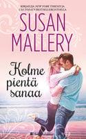 Kolme pientä sanaa - Susan Mallery