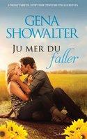 Ju mer du faller - Gena Showalter