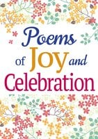 Poems of Joy and Celebration - Various Authors