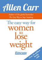 The Easy Way for Women to Lose Weight - Allen Carr