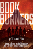 Bookburners - Max Gladstone,Mur Lafferty,Brian Francis Slattery,Margaret Dunlap