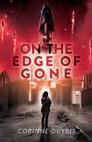 On the Edge of Gone - Corinne Duyvis