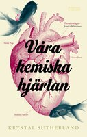 Våra kemiska hjärtan - Krystal Sutherland