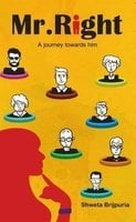 Mr.Right A journey towards him - Shweta Brijpuria