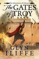 The Gates of Troy - Glyn Iliffe