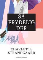 Så frydelig der - Charlotte Strandgaard