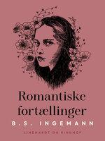 Romantiske fortællinger - B.S. Ingemann