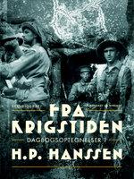 Fra krigstiden. Dagbogsoptegnelser 1 - H.P. Hanssen