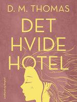 Det hvide hotel - D.M. Thomas