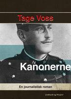 Kanonerne. En journalistisk roman - Tage Voss