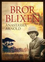 Bror Blixen - Anastassia Arnold