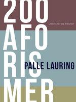 200 aforismer - Palle Lauring