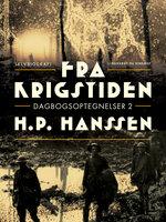 Fra krigstiden. Dagbogsoptegnelser 2 - H.P. Hanssen