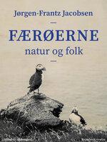 Færøerne. Natur og folk - Jørgen-Frantz Jacobsen