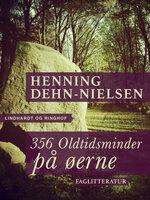 356 Oldtidsminder på øerne - Henning Dehn-Nielsen