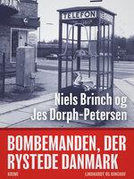 Bombemanden, der rystede Danmark - Jes Dorph-Petersen, Niels Brinch