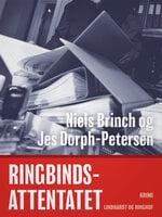 Ringbindsattentatet - Jes Dorph-Petersen, Niels Brinch