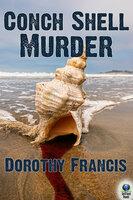 Conch Shell Murder - Dorothy Francis