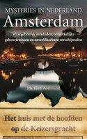 Mysteries in Nederland Amsterdam - Martijn J. Adelmund
